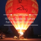 10-Day Insider Guide to Turkey For A Budget Traveler